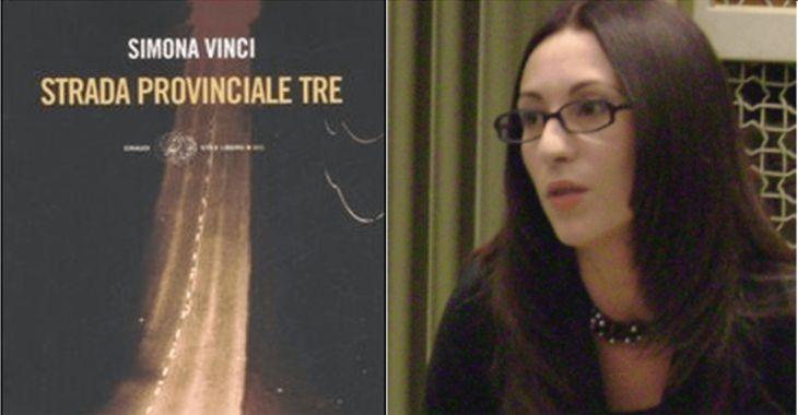 """Simona Vinci e il suo romanzo """"Strada provinciale tre"""""""